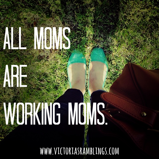 All Moms Are Working Moms