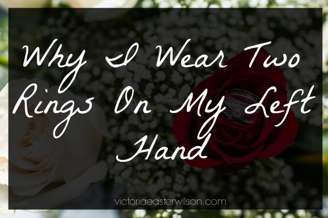 Why I Wear Two Rings On My Left Hand